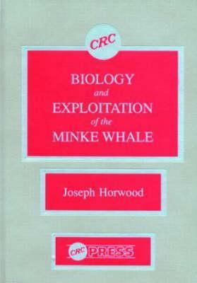 Biology and Exploitation of the Minke Whale Joseph W. Horwood