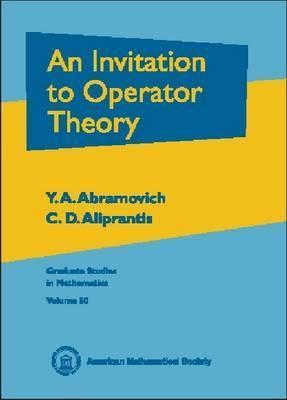 An Invitation to Operator Theory Y.A. Abramovich