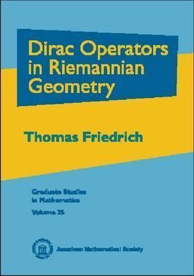 Dirac Operators In Riemannian Geometry  by  Thomas   Friedrich