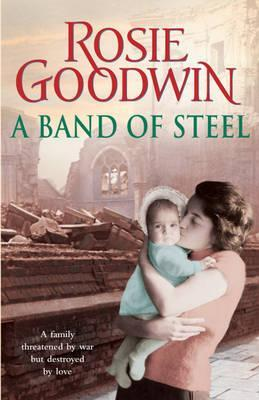 A Band of Steel Rosie Goodwin