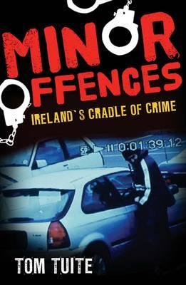 Minor Offences  by  Tom Tuite