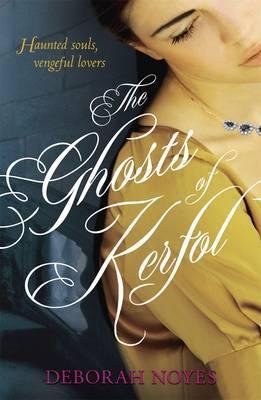 The Ghosts Of Kerfol  by  Deborah Noyes