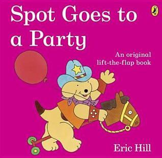 Spot Goes To a Party Eric Hill