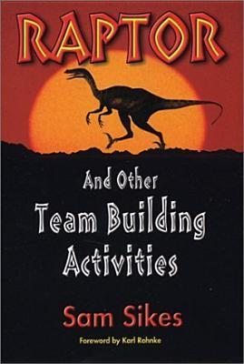 Raptor and Other Team Building Activities Sam Sikes