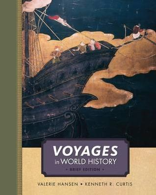 Voyages in World History, Complete, Brief Kenneth R. Curtis