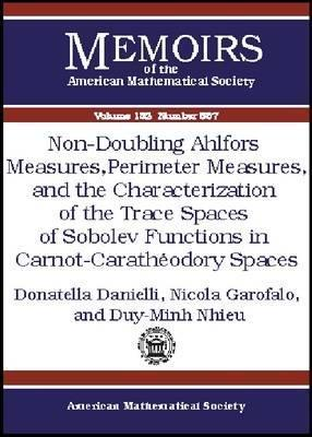 Non-Doubling Ahlfors Measures, Perimeter Measures, and the Characterization of the Trace Spaces of Sobolev Functions in Carnot-Caratheodory Spaces Donatella Danielli