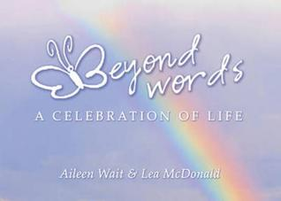Beyond Words: A Celebration of Life Aileen Wait