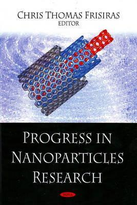 Progress in Nanoparticles Rese  by  Chris Thomas Frisiras