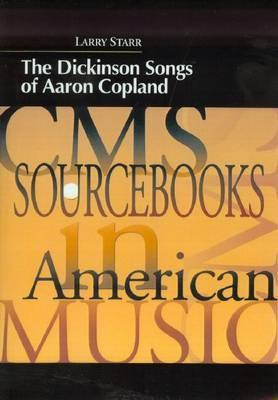 The Dickinson Songs of Aaron Copland Larry Starr
