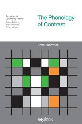 The Phonology of Contrast  by  Anna Ubowicz
