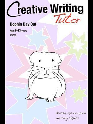 Dolphin Day Out: Brush Up on Your Writing Skills Sally Jones