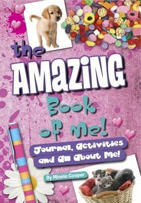 Amazing Book of Me Girls: Journal, Diary, Quizzes, All about Me!  by  Minnie Cooper