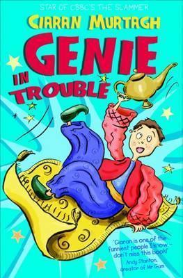 Genie in Trouble. Ciaran Murtagh  by  Ciaran Murtagh