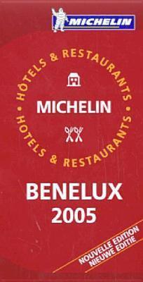 Michelin Guide Benelux 2005 Michelin
