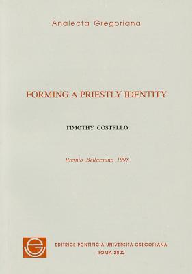 Forming a Priestly Identity  by  Timothy Costello