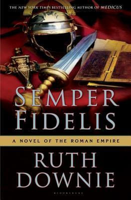 Semper Fidelis: A Novel of the Roman Empire  by  Ruth Downie