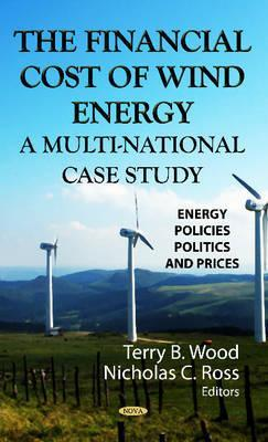 The Financial Cost of Wind Energy: A Multi-National Case Study. Terry B. Wood