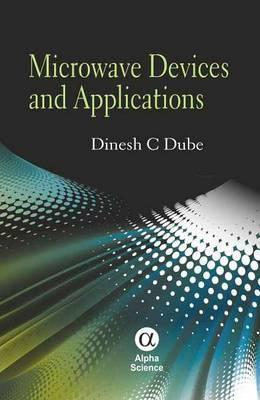 Microwave Devices and Applications D. C. Dube