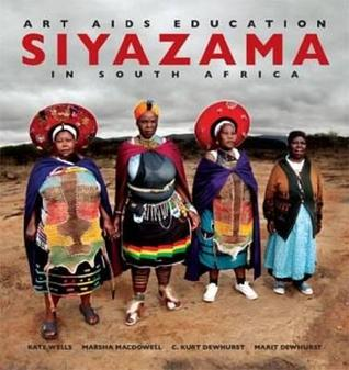 Siyazama: Art, AIDS and Education in South Africa  by  Kate Wells