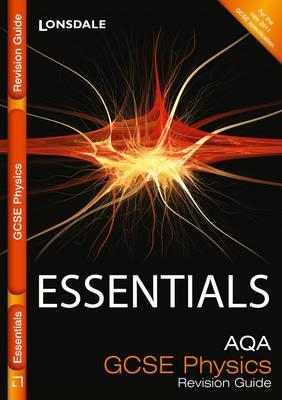 Essentials - Aqa Gcse Physics. Revision Guide  by  Ron Holt