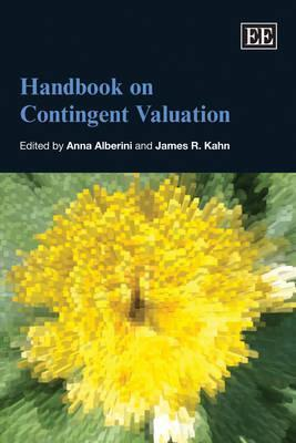 Handbook on Contingent Valuation  by  Anna Alberini