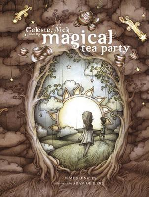 Celeste, Nick and the magical tea party Miss Dinkles