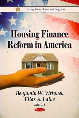 Housing Finance Reform in America  by  Benjamin W. Virtanen