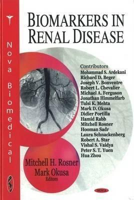 Biomarkers In Renal Disease (Nova B Iomedical)  by  Mitchell H. Rosner