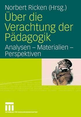 Uber Die Verachtung Der Padagogik: Analysen - Materialien - Perspektiven  by  Norbert Ricken