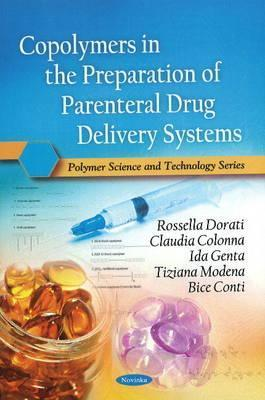 Copolymers in the Preparation of Parenteral Drug Delivery Systems  by  Rossella Dorati