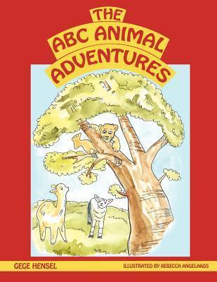 The A B C Animal Adventures Gege Hensel