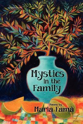 Mystics in the Family  by  Maria Fama