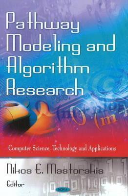 Pathway Modeling and Algorithm Research Nikos E. Mastorakis