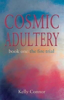 Cosmic Adultery  by  Kelly Connor