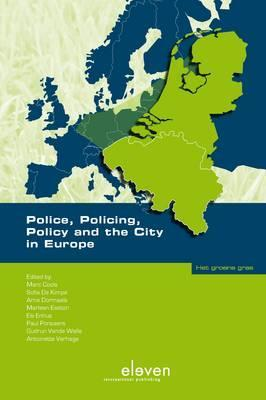 Police, Policing, Policy and the City in Europe  by  Marc Cools