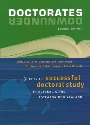 Doctorates Downunder: Keys to Successful Doctoral Study in Australian and Aotearoa New Zealand  by  Carey J. Denholm