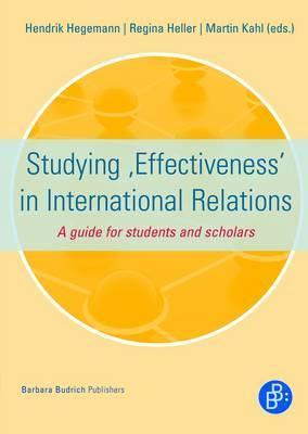 Studying Effectiveness in International Relations: A Guide for Students and Scholars Hegemann