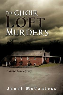 The Choir Loft Murders: A Beryls Cove Mystery Janet Mccanless