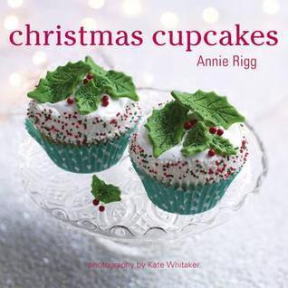 Christmas Cupcakes Annie Rigg
