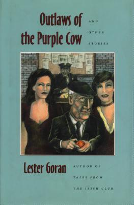 Outlaws of the Purple Cow and Other Stories  by  Lester Goran