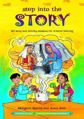 Step Into The Story: 20 Story And Activity Sessions For Creative Learning Margaret Spivey