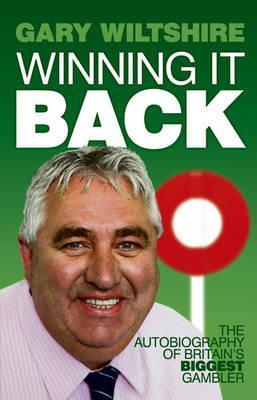 Winning It Back Gary Wiltshire