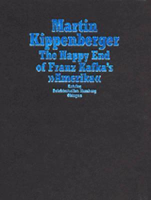 The Happy End of Franz Kafkas Amerika Martin Kippenberger