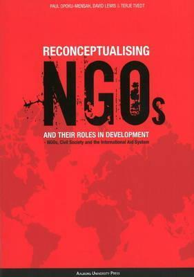 Reconceptualising NGOs and Their Roles in Development: NGOs, Civil Society and the International Aid System Terje Tvedt