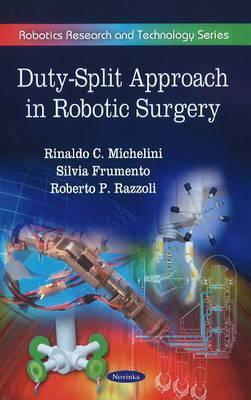 Duty-Split Approach in Robotic Surgery: Robotics Research and Technology Series  by  Rinaldo C. Michelini