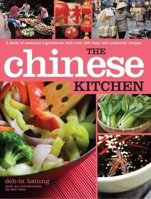 Chinese Kitchen: A Book of Essential Ingredients with Over 200 Authentic Recipes Hsiung