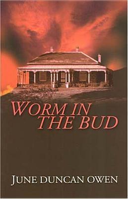 Worm in the Bud June Duncan Owen