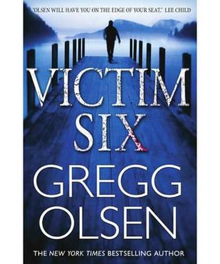 Victim Six.  by  Gregg Olsen by Gregg Olsen