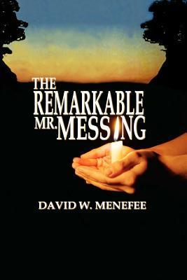 The Remarkable Mr. Messing  by  David W. Menefee