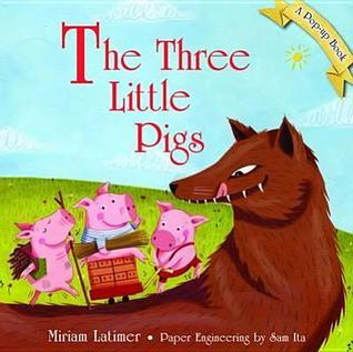 Classic Pop Up Fairytales: Three Little Pigs Miriam Latimer